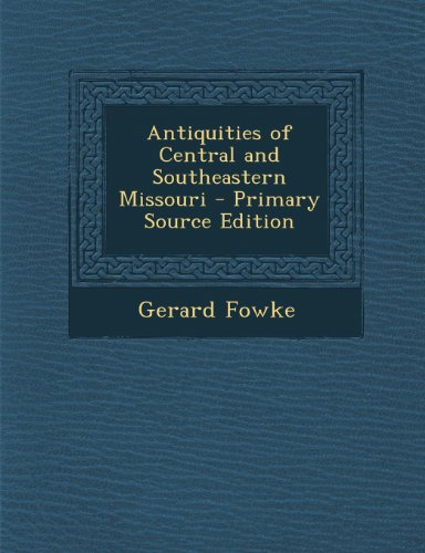 Antiquities of Central and Southeastern Missouri