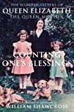 Counting One's Blessings: The Collected Letters of Queen Elizabeth the Queen Mother