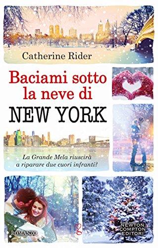 Baciami sotto la neve di New York di [Rider, Catherine]