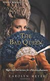 The Bad Queen: Rules and Instructions for Marie-Antoinette (Young Royals Books (Quality))