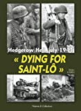 Dying for Saint-lo - Hedgerow Hell, July 1944