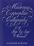 Mastering Copperplate Calligraphy (Lettering, Calligraphy, Typography)
