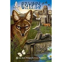 Ancient Egypt's Wildlife: An AUC Press Nature Foldout by Dominique Navarro (2013-08-15)