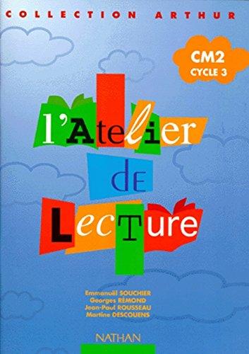 L'Atelier de lecture, CM2 cycle 3 par Emmanuël Souchier, Georges Rémond, Jean-Paul Rousseau, Martine Descouens