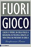 Image de Fuori gioco: Calcio e potere. Da Della Valle a Ber