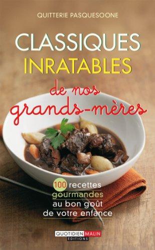 Rechercher des ebooks gratuits à télécharger Classiques inratables de nos grands-mères by Quitterie Pasquesoone PDF iBook