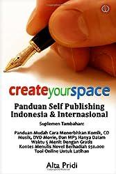 Create Your Space Panduan Self Publishing Indonesia Dan Internasional Suplemen Tambahan: Panduan Mudah Cara Menerbitkan Komik, CD Musik, DVD Movie, ... Panduan Cepat Bisa dan Tutorial Online