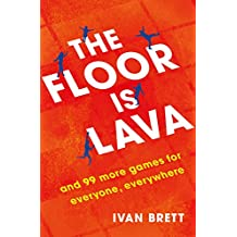 The Floor is Lava: and 99 more games for everyone, everywhere (English Edition)