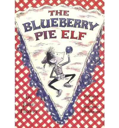 [(Blueberry Pie Elf )] [Author: Jane Thayer] [Dec-2008]