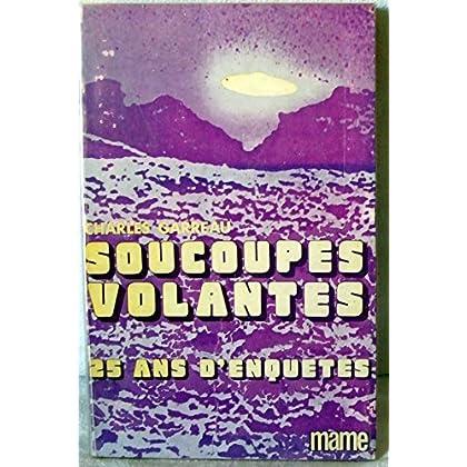 SOUCOUPES VOLANTES.25 ANS D'ENQUETES.