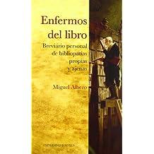 Enfermos del libro.: Breviario personal de bibliopatías propias y ajenas (Colección Abierta)