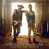 Songtexte von Florida Georgia Line - Can't Say I Ain't Country
