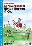 Lernwerkstatt Ritter, Burgen & Co.: 3. und 4. Klasse (Lernwerkstatt Sachunterricht) - Corinna Schmoock