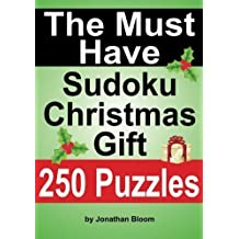 The Must Have Sudoku Christmas Gift: The ideal holiday gift or stocking filler for the Sudoku enthusiast. by Jonathan Bloom (2012-03-28)