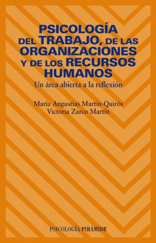Psicología del trabajo, de las organizaciones y de los Recursos Humanos: Un área abierta a la reflexión por María Angustias Martín Quirós