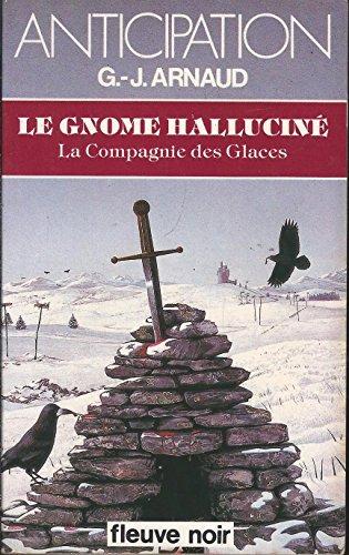Le gnome halluciné (La compagnie des glaces, tome 7)