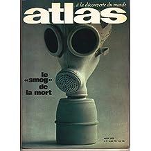 ATLAS A LA DECOUVERTE DU MONDE [No 46] du 01/04/1970 - LE CHILI PAR M. NIEDRGANG - L'AIR EMPOISONNE PAR JEAN DORST - L'ELDORADO DE LA MER - LA CROSIERE PAR BRACHON ET VEBER