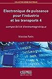 Electronique Best Deals - Electronique de puissance pour l'industrie et les transports 4