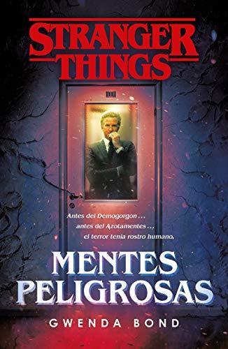 Stranger Things: Mentes peligrosas: La primera novela oficial de Stranger Things (FANTASCY) por Gwenda Bond