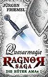 Quasarmagie: Ragnor-Saga - Die Hüter Amas I