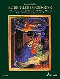 Zu Bethlehem geboren: Eine Auswahl bekannter Advents- und Weihnachtslieder. Klavier solo oder mit 2 Singstimmen (Instrumenten) ad libitum - Hilger Schallehn