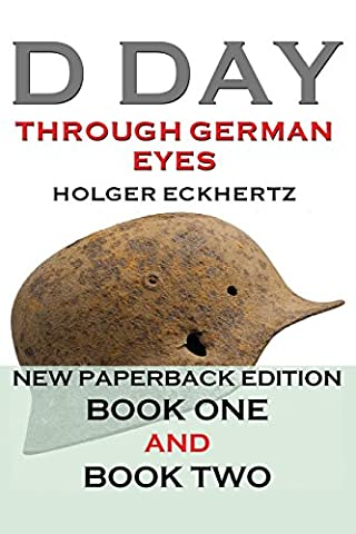 D DAY Through German Eyes - The Hidden Story of