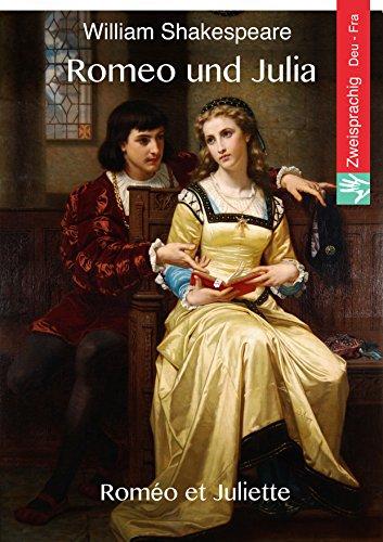 Romeo und Julia (Deutsch Französisch Ausgabe illustriert): Roméo et Juliette (Allemand Français édition illustré) (Romeo Und Julia-studie Edition)