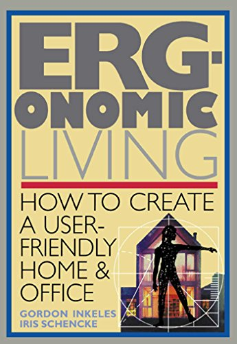 Ergonomic Living: How to Create a User-Friendly Home & Officer (English Edition)