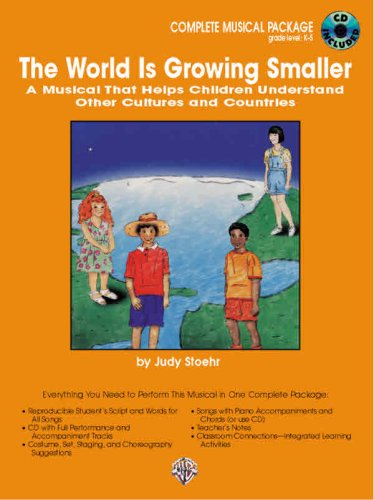 The World Is Growing Smaller: A Musical That Helps Children Understand Other Cultures and Countrie, Complete Package With Cd & Reproducible Script