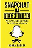 Snapchat im Recruiting: Was wir von Social Media fuers HR lernen koennen