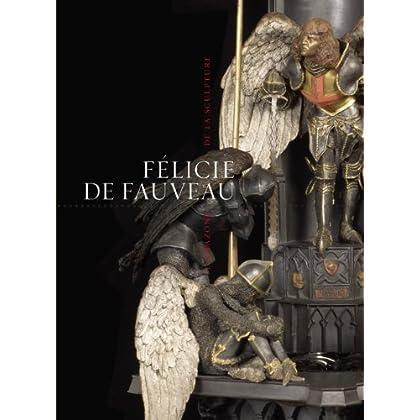 Félicie de Fauveau: L'amazone de la sculpture