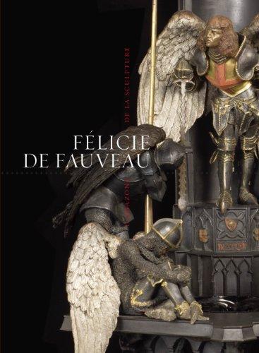 Félicie de Fauveau: L'amazone de la sculpture par Collectifs