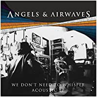 We Don't Need to Whisper Acoustic - EP