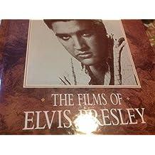 THE FILMS OF ELVIS PRESLEY.
