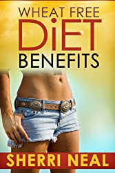 Wheat Free Diet Benefits (English Edition)