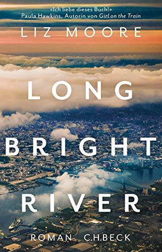Buchseite und Rezensionen zu 'Long Bright River: Roman' von Liz Moore