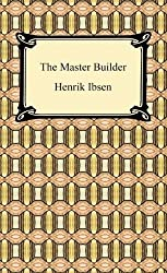 The Master Builder [with Biographical Introduction]