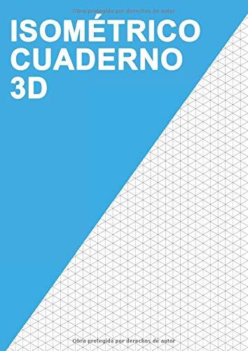 ISOMÉTRICO Cuaderno 3D: Papel de dibujo isométrico 3D I Doble cara no perforada I graph paper