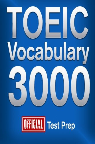 Official TOEIC Vocabulary 3000 : Become a True Master of TOEIC Vocabulary!