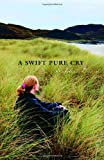 [(A Swift Pure Cry)] [By (author) Siobhan Dowd] published on (September, 2008)