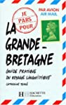 LA GRANDE BRETAGNE. Guide pratique du...