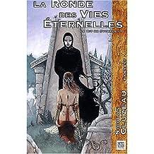 Ronde des Vies Eternelles-Le Dit Cyt. 1