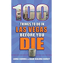 100 Things to Do in Las Vegas Before You Die (English Edition)