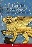 Il Leone di San Marco. Il simbolo di Venezia e della Repubblica veneta