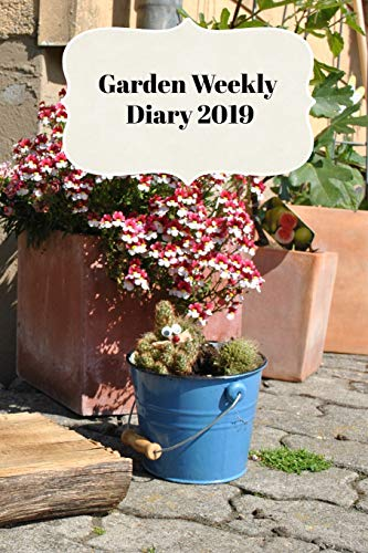 Garden Weekly Diary 2019: With Weekly Scheduling and Monthly Gardening Planning From January 2019 - December 2019 With Garden Wellies - Print Wellies