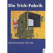 Die Trick-Fabrik. DEFA-Animationsfilme 1955-1990