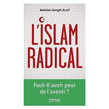 L'Islam radical: Faut-il avoir peur de l'avenir ?