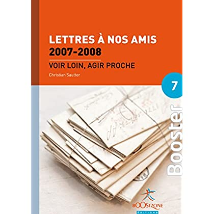 Lettres à nos amis 2007-2008 (Volume 4): Voir loin, agir proche