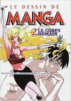 Le Dessin de Manga, tome 2 : Le Corps humain de Société pour l'étude des techniques mangas ( 4 décembre 2002 )