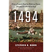 1494: How a Family Feud in Medieval Spain Divided the World in Half (English Edition)